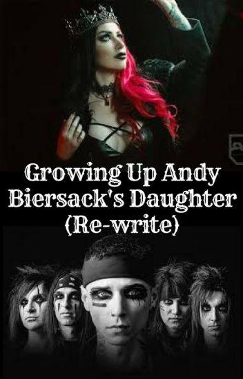 Growing Up Andy Biersack's Daughter (Re-write)