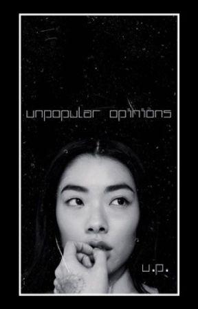 Unpopular Opinions (Don't Take It Personal) by urbanpoetics