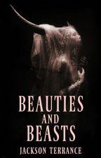 Beauty is the Beast by JacksonTerrance