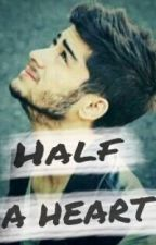 Half a Heart (Zayn Malik FF-One Shoot) by BeelaShabeela