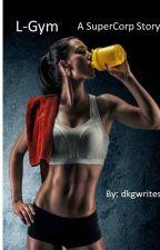 L-Gym by DKGwrites