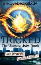 TRICKED: The Ultimate Joke Book by melovebooks1234