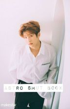 Astro ||Smut book|| by jiminie-tai