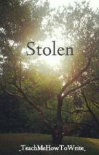 Stolen {Completed Short Story} by _TeachMeHowToWrite_