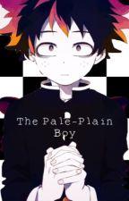 The Pale-Plain Boy by reddinkton