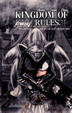 Kingdom of Rules (KOR) Book 1 ✔ by Anime-Sensei-Chan