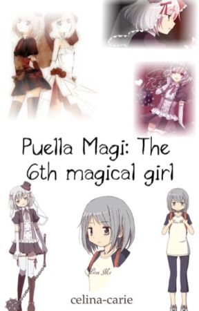 Puella magi: The 6th magical girl by celina-carie