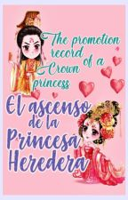The Promotion Record of A Crown Princess [Español] by Guniang7