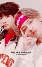 We are Forever || bts gang AU by wildflowerXYZ