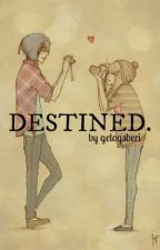 Destined. by budels