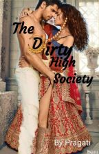 The Dirty High Society  by bolly_chopsticks