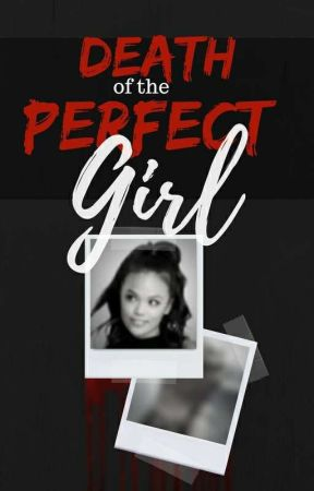Death of the Perfect Girl by CUniQue_Love