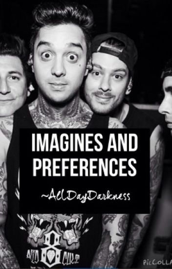 Pierce The Veil Imagines & preferences