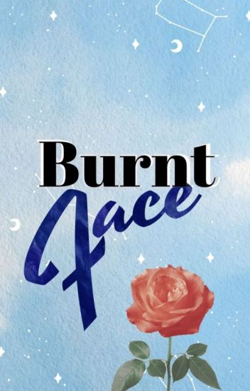 Burnt Face (One Shots)