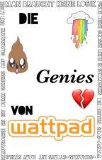 Die Genies von Wattpad by Stormflower01