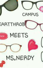 CAMPUS HEARTTHROB MEETS MS.NERDY by PaigeColleenRafols