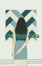 It's Fake Nerd   (slow update) by AdeliaFitri2