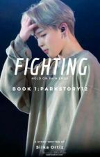 FIGTHING~[parkstory12]*jimin's fanfic* by ParkStory12