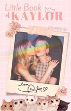 Little Book of Kaylor One-Shots by GayGayForTayTay
