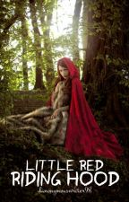 Little Red Riding Hood by danonymouswriter98