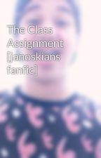 The Class Assignment [janoskians fanfic] by twerkinwiththejanos