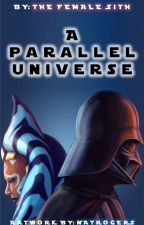 A Parallel Universe by TheFemaleSith