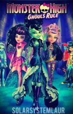 Monster high: Ghouls Rule by MakaylaTheMouse