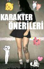 KARAKTER ÖNERİLERİ. by siyahgkyz0101