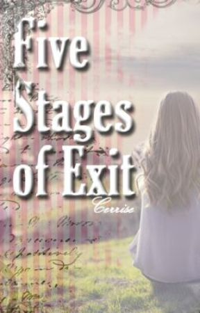 Five Stages of Exit by cerrise
