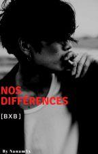 Nos différences [BxB]  by NanamYx