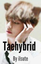 Taehybrid (Bts hybrid au) by ilsute