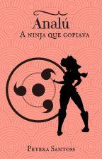 Analú - A ninja que copiava by lua_santa