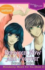 MMFY 2: Between Now and Forever (Published by Bookware) by pajama_addict