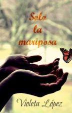 Solo la mariposa © by Viole95