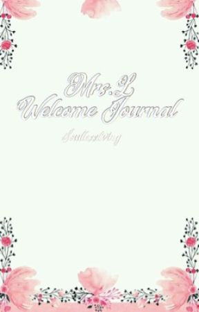 Mrs.L's   Welcome Journal  by soullessliving