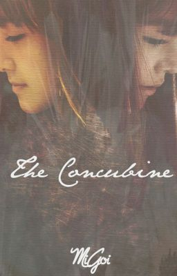 [LONGFIC] The Concubine [Prologue - Chapter 41][END], JeTi | PG-15
