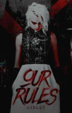 [Fanfiction 12CS] Our Rules by ashleybrant