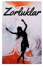 ZORLUKLAR'🍷 by Benidesevinulann