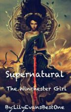 The Winchester Girl by LilyEvansBestOne