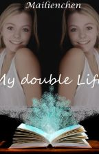 My Double Life by Mailienchen