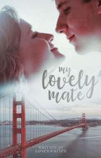 My lovely mate by lovexwriter