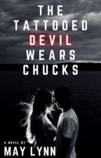 The Tattooed Devil Wears Chucks [COMPLETE] #Wattys2018 by Sheerio1621