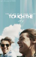 TOUCH THE SKY (LARRY STYLINSON) by LarryShipper16TS5SOS
