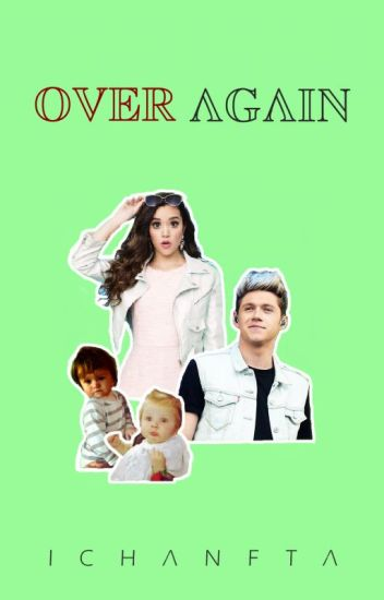 Over Again (Niall's)