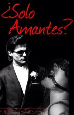 ¿Solo Amantes? (Louis y Tu) by EstimaAnna