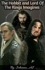 The Hobbit and Lord Of The Rings - Imagines Book by Johanna_AJ