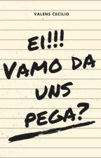 Ei!!! Vamo da uns pega? by Pepsitina