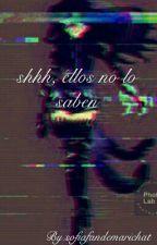 Shhh, Ellos No Lo Saben  by sofiafandemarichat