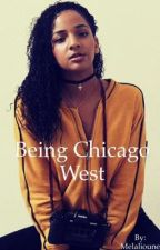 Being Chicago West ✨ by Melalioune