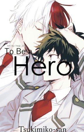 To Be a Hero by Tsukimiko_san